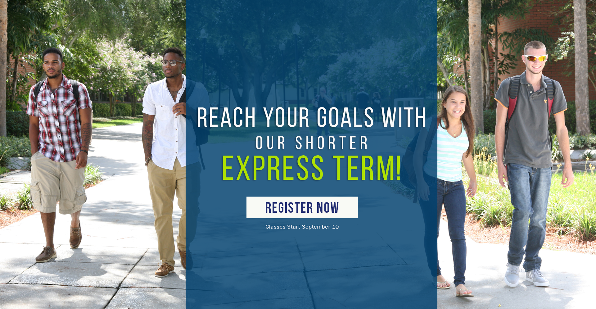 Reach your goals with our shorter express term